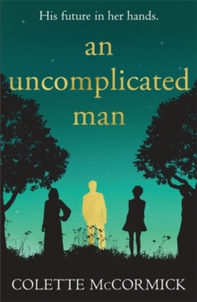 An Uncomplicated Man : the uplifting story you need this winter..., Paperback / softback Book