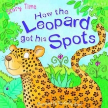 Just So Stories How the Leopard Got His Spots, Paperback / softback Book