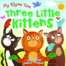 My Rhyme Time: Three Little Kittens and Other Animal Rhymes, Paperback Book