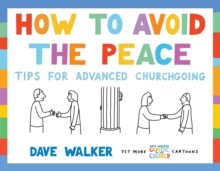 How to Avoid the Peace : Tips for advanced churchgoing, Paperback Book