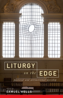 Liturgy on the Edge : Pastoral and attractional worship, Paperback / softback Book