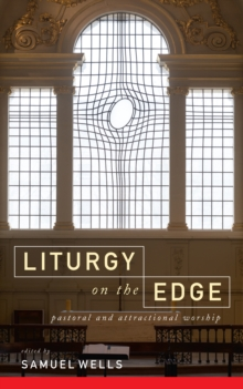 Liturgy on the Edge : Pastoral and attractional worship, EPUB eBook
