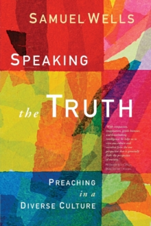 Speaking the Truth : Preaching in a diverse culture, Paperback / softback Book