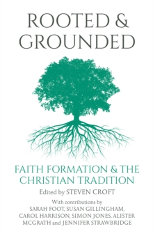 Rooted and Grounded : Faith formation and the Christian tradition, EPUB eBook