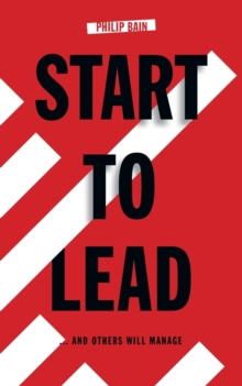 Start to Lead... and Others Will Manage, Paperback Book