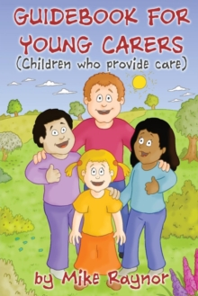Guide Book for Young Carers (Children Who Provide Care), Paperback Book