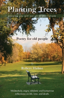 Planting Trees : Poetry for Old People, Paperback Book