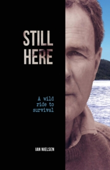 Still Here : A Wild Ride to Survival, Paperback Book