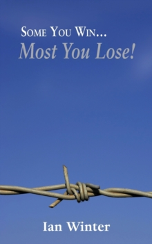Some You Win... Most You Lose!, Paperback / softback Book