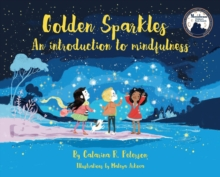 Golden Sparkles : An Introduction to Mindfulness, Hardback Book