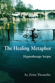The Healing Metaphor : Hypnotherapy Scripts, Paperback Book