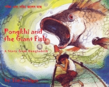 Pongkhi and the Giant Fish : A Story from Bangladesh, Hardback Book