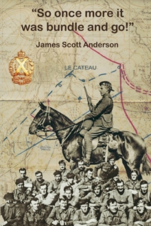 So Once More It Was Bundle and Go : Memories of the Great War, Paperback / softback Book