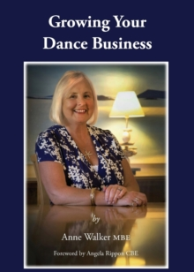 Growing Your Dance Business, Paperback / softback Book