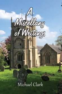 A Miscellany of Writings, Hardback Book