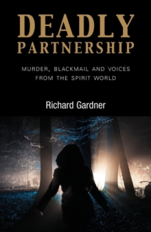 Deadly Partnership : Murder, Blackmail and Voices from the Spirit World, Paperback Book