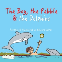 The Boy, the Pebble & the Dolphins, Paperback Book