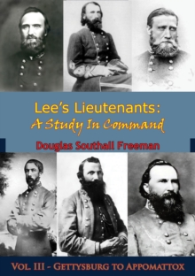 Lee's Lieutenants: A Study In Command, EPUB eBook