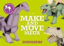 Make and Move Mega: Dinosaurs, Paperback Book