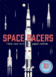 Space Racers : Make your own paper rockets, Hardback Book
