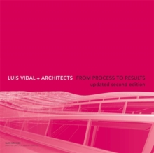 Luis Vidal + Architects 2nd Edition : From Process to Results, Hardback Book