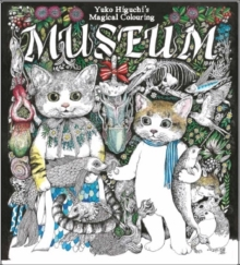 Yuko Higuchi's Magical Colouring Museum : A Magical Colouring Book, Paperback Book