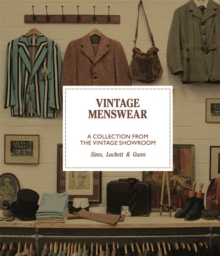 Vintage Menswear : A Collection from The Vintage Showroom, Hardback Book