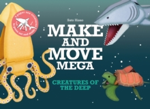 Make and Move Mega: Creatures of the Deep, Paperback / softback Book