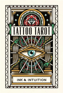 Tattoo Tarot: Ink & Intuition:Ink & Intuition, Cards Book