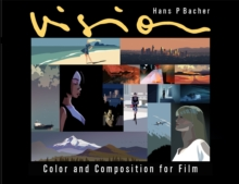 Vision : Color and Composition for Film, Hardback Book