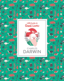 Charles Darwin: Little Guide to Great Lives, Hardback Book