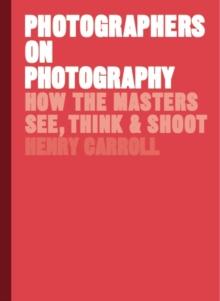 Photographers on Photography, Hardback Book