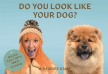 Do You Look Like Your Dog? Match Dogs with Their Humans: A Memory, Cards Book