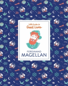 Ferdinand Magellan (Little Guide to Great Lives), Hardback Book