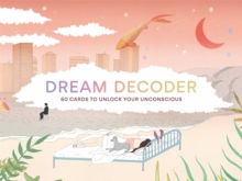 Dream Decoder : 60 Cards to Unlock Your Unconscious, Cards Book