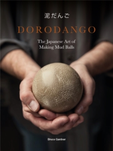 Dorodango : The Japanese Art of Making Mud Balls, Hardback Book