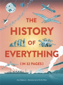 The History of Everything in 32 Pages, Hardback Book