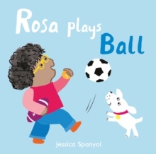 Rosa Plays Ball, Board book Book