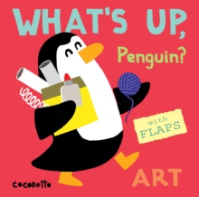 What's Up Penguin? : Art, Board book Book