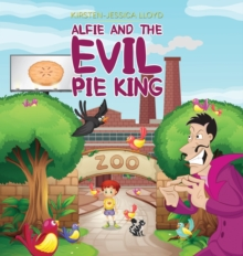 Alfie and the Evil Pie King, Hardback Book