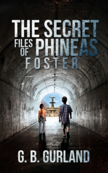 The Secret Files of Phineas Foster, Paperback Book