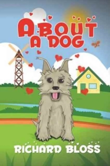 ABOUT A DOG, Hardback Book