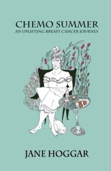 Chemo Summer - A Breast Cancer Journey, Paperback / softback Book
