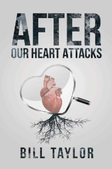 AFTER OUR HEART ATTACKS, Paperback Book