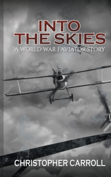 Into the Skies: A World War I Aviator Story, Paperback Book