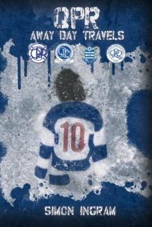QPR Away Day Travels, Paperback / softback Book