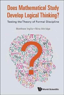 Does Mathematical Study Develop Logical Thinking?: Testing The Theory Of Formal Discipline, Hardback Book