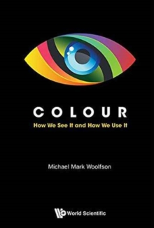 Colour: How We See It And How We Use It, Paperback Book