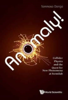 Anomaly! Collider Physics And The Quest For New Phenomena At Fermilab, Paperback Book