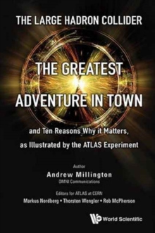 Large Hadron Collider, The: The Greatest Adventure In Town And Ten Reasons Why It Matters, As Illustrated By The Atlas Experiment, Paperback Book